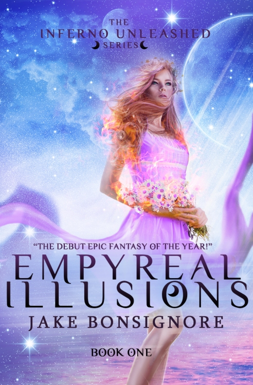Empyreal Illusions: Book One of The Inferno Unleashed
